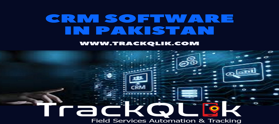 8 Reasons Why Your Business Needs A CRM Software in Pakistan