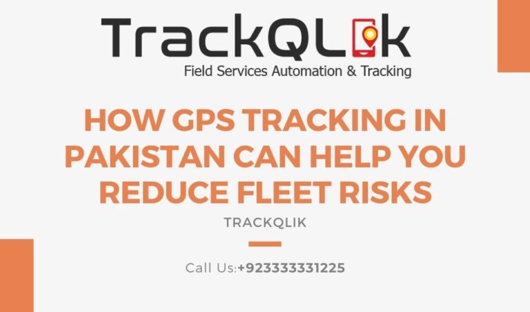 How GPS Tracking in Pakistan Can Help You Reduce Fleet Risks