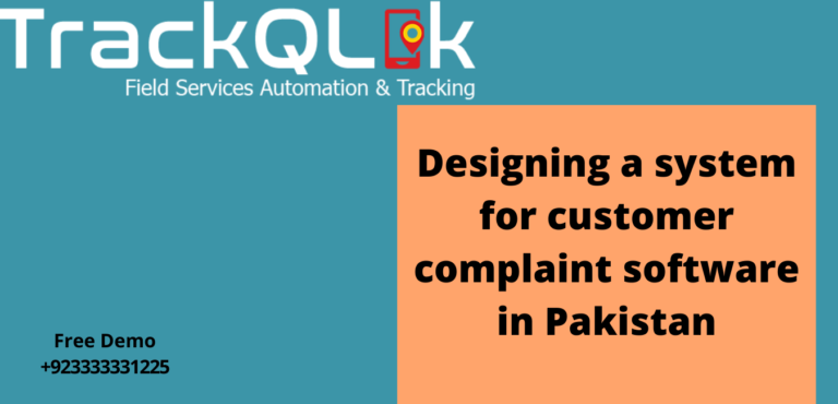 Designing a system for customer complaint software in Pakistan