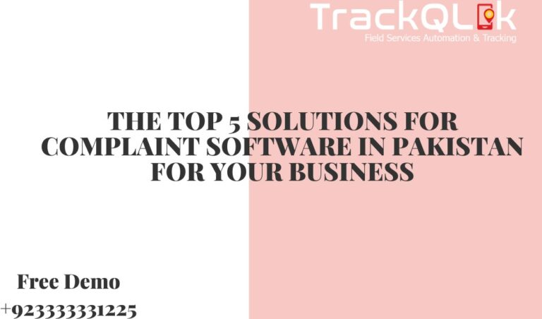 The Top 5 Solutions For Complaint Software In Pakistan for Your Business