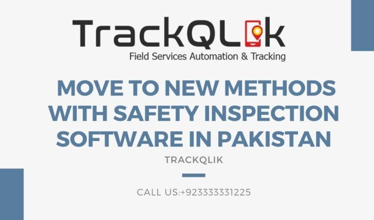 Move to New  Methods with Safety Inspection Software In Pakistan