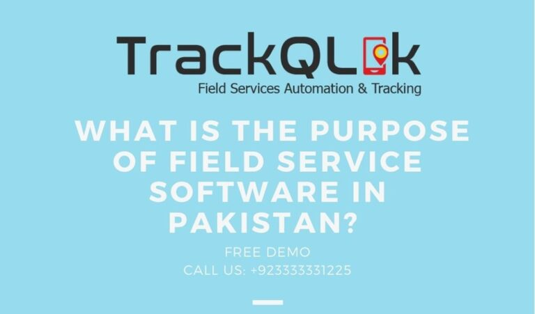What Is the Purpose of Field Service Software in Pakistan?