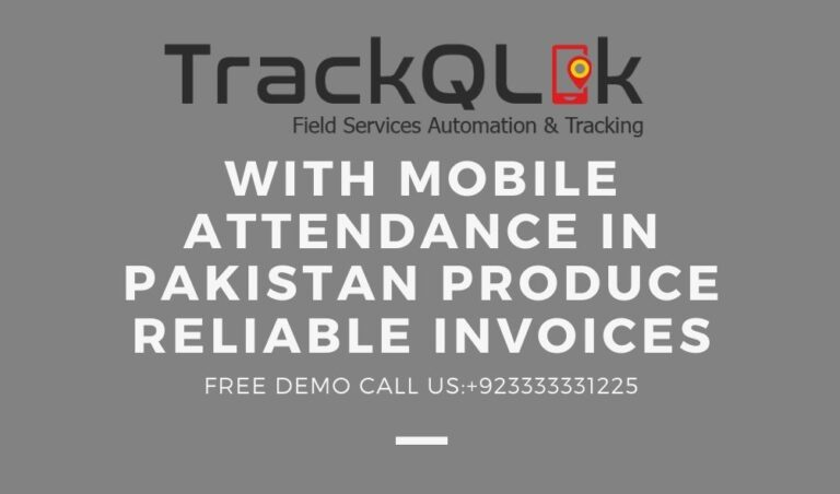 With Mobile Attendance In Pakistan Produce Reliable Invoices