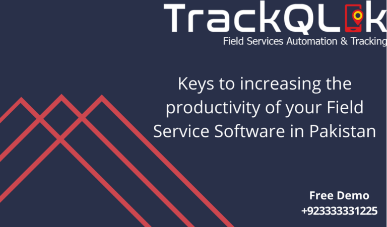 Keys to increasing the productivity of your Field Service Software in Pakistan