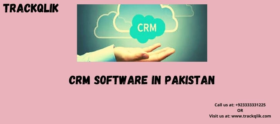 What Is CRM Software in Pakistan ? And What Are Its Components?