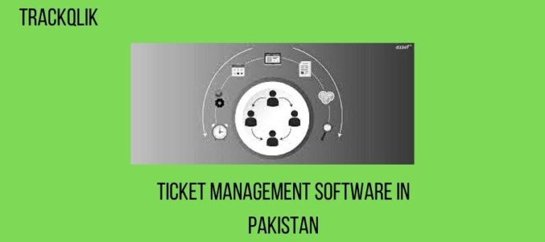 What Are The Advantages of Ticket Management Software in Pakistan ?
